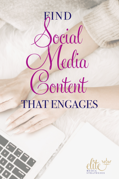 "Image of a womens hands over a keyboard with a notebook to the side. Text overlay reads ""Find Social Media Content that Engages"" with the Elite Media Strategies icon in the lower right corner."
