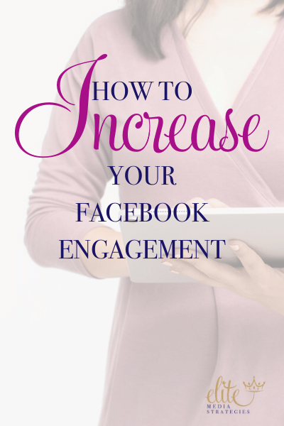 "Image of a women with a pink sweater working on a tablet - Text overlay reads ""How to Increase Your Facebook Engagement"" with the Elite Media Strategy logo in the lower right corner"